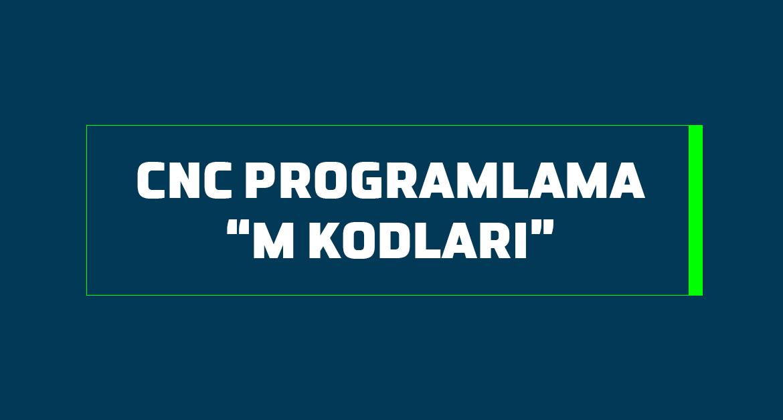 cnc programlama m kodları