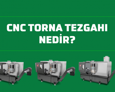 cnc torna tezgahı nedir
